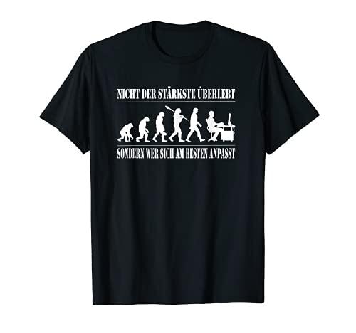 Nicht der Stärkste überlebt. Evolution HomeOffice Job T-Shirt