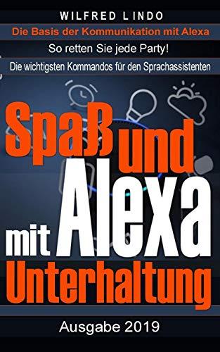 Spaß und Unterhaltung mit Alexa: Entertainment mit dem Sprachassistenten von Amazon – So retten Sie jede Party!