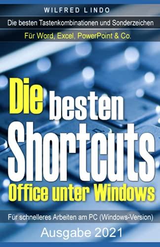 Die besten Shortcuts für Office unter Windows: Die wichtigsten Tastenkombinationen und Sonderzeichen für Word, Excel, PowerPoint & Co.